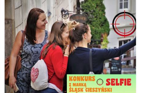 Selfie z marką Śląsk Cieszyński – konkurs zakończony / fot. mat.pras.