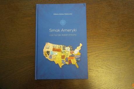 """""""Smak Ameryki"""" - nowa książka Elżbiety Holeksy-Malinowskiej / fot. EHM"""