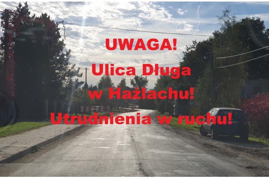 Ulica Długa w Hażlachu wyłączona z ruchu, możliwe utrudnienia